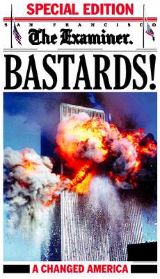 San Francisco Examiners Bastards! headline following the Sept. 11, 2001 terrorist attacks.