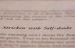 Stricken with Self-doubt
