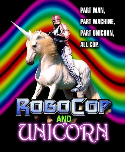 Robocop on a Unicorn