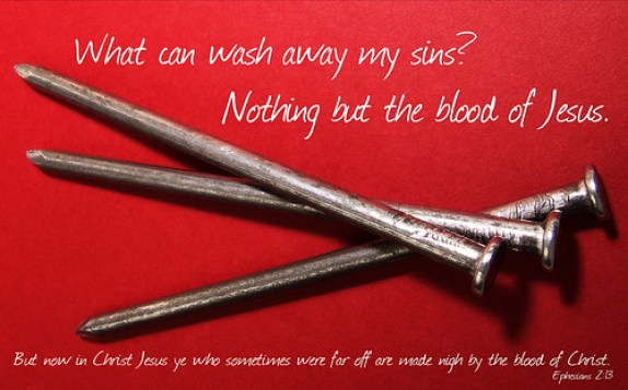 Nothing but the blood. Ephesians 2:13