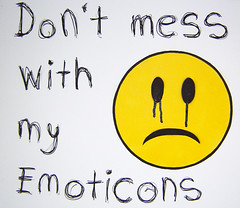 Don't mess with my emoticons