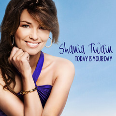 Shania Twain - Today Is Your Day [BK's SOC #6]