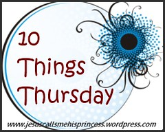 10 Things Thursday