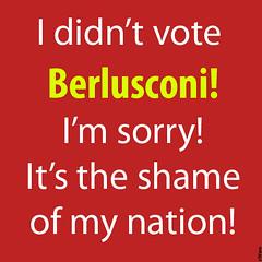 I didn't vote Berlusconi!! I'm sorry!!