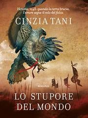 Lo stupore del mondo di Cinzia Tani - Mondadori
