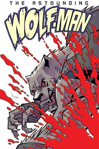 the astounding wolfman vol 1