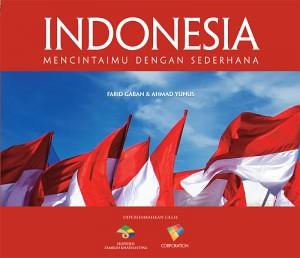 Indonesia: Mencintaimu Dengan Sederhana - Farid Gaban dan Ahmad Yunus