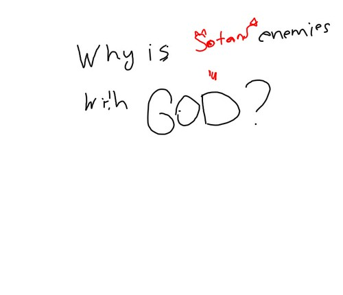 Why is Satan enemies with God?