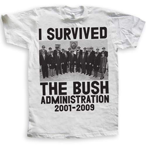 I SURVIVED THE BUSH ADMINISTRATION - print liberation tee