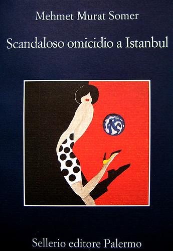 Mehemet Murat Somer, Scandaloso omicidio a Istambul, Sellerio 2009, in copertina: Manifesto pubblicitario di Bernard Villemot, 1982 (part.)