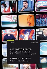 Cè posto per te. Inferno, Purgatorio e Paradiso della TV italiana. Con nomi e cognomi di Massimiliano Lenzi - Casa Editrice Vallecchi