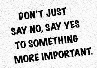don't just say no