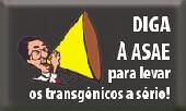 Diga à ASAE para levar os Transgénicos a sério