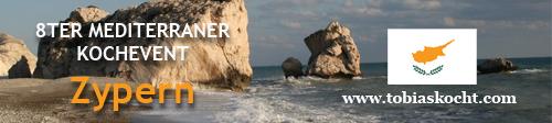 8ter mediterraner Kochevent - Zypern - tobias kocht! - 10.05.2010-10.06.2010