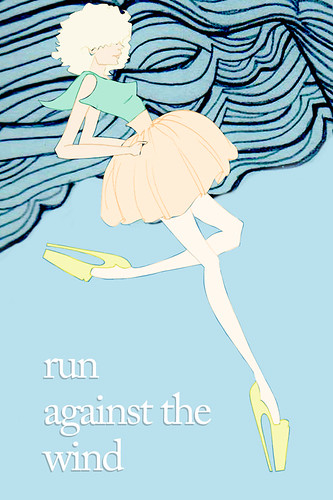 Run Against the Wind by you.