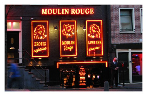 Moulin Rouge of the Red Light District by you.