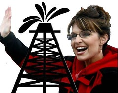 Palin Pals Around With Terrorists. Oil Drillers.