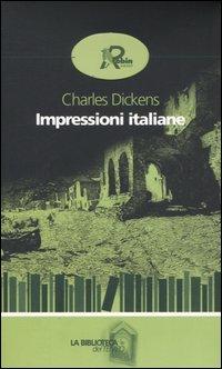 Dickens Impressioni italiane