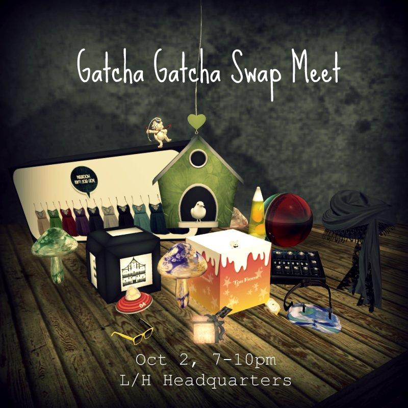 Gatcha Gatcha Swap Meet!