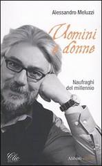 Uomini e donne. Naufraghi del millennio di Alessandro Meluzzi - Aliberti Editore