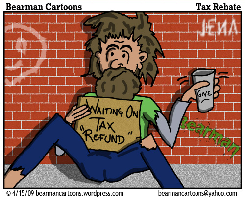 4 15 09 Bearman Cartoon Tax Rebate