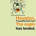 Houston, the eagle has landed / Neil Armstrong por hulk4598