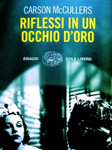 Carson McCullers, Riflessi in un occhio d'oro, Stile libero / Einaudi 2009. Riccardo Falcinelli (ph. © Ian Waldie / Reportage / Gettyimages): cop. (part.) 2