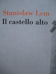Stanislaw Lem, Il castello alto, Bollati Boringhieri 2008: Pietro Palladino, Giulio Palmieri, progetto; cop. (part.)