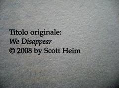 Scott Heim, Le sparizioni. Neri Pozza 2008. Deborah Raven / Photonica / Getty Images; Studio Bosi: verso dell'occhietto (part.), 14
