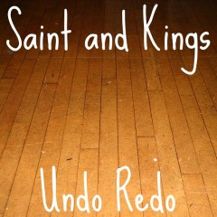 "Saint and Kings' ""Undo Redo"" album cover"