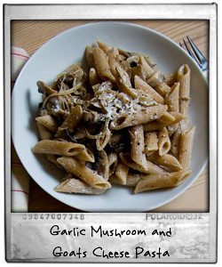Garlic Mushroom and Goats Cheese Pasta