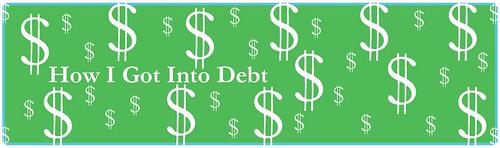 How I Got Into Debt