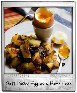 Soft Boiled Egg with Home Fries
