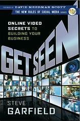 Get Seen: Online Video Secrets to Building You...