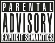 Parental Advisory: Explicit Semantics!