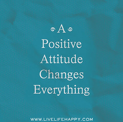 A positive attitude changes everything.