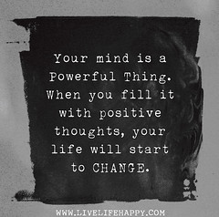 Your mind is a powerful thing. When you fill i...