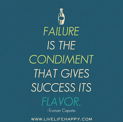 Failure is the condiment that gives success it...