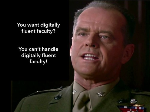 You want digitally fluent faculty? by David T Jones, on Flickr
