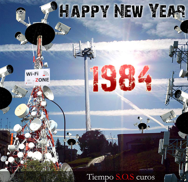 Happy New Year 1984 - Chemtrails - Cell Phone Towers Radiaction - Security Cams - Orwell World