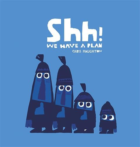 Chris Haughton, Shh! We Have a Plan