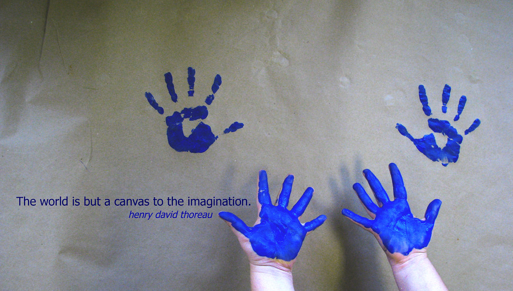 the world is just a canvas to the imagination. -thoreau