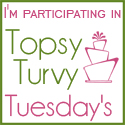 I'm topsy turvy tuesdays