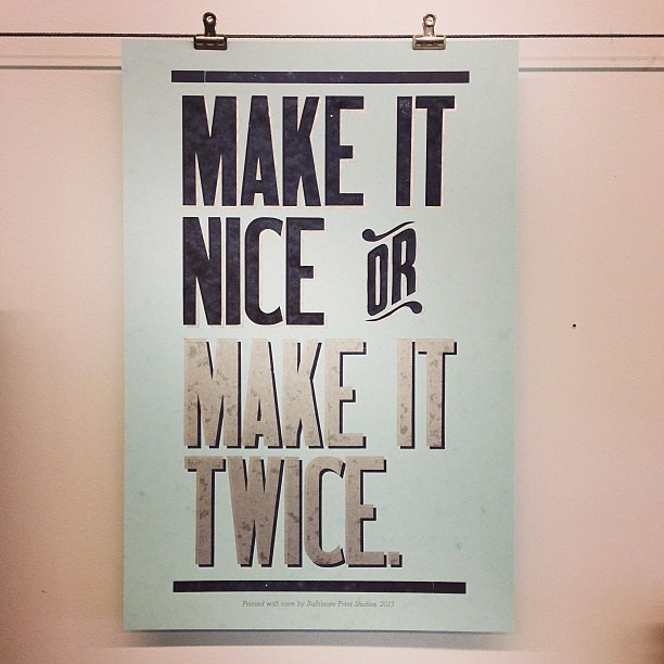 Make It Nice Or Make It Twice New Print Coming To The Sto