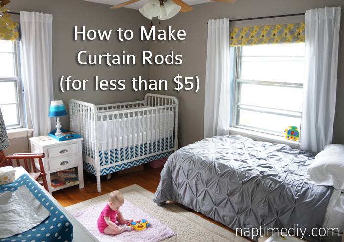 How To Make Curtain Rods For Less Than 5 Each Naptime Diy