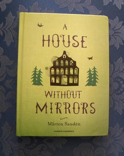 Mårten Sandén, A House Without Mirrors
