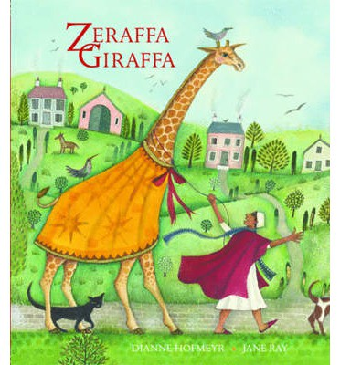 Dianne Hofmeyr and Jane Ray, Zeraffa Giraffa