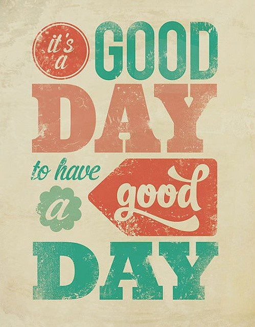 Hoy hace un buen día para tener un buen día