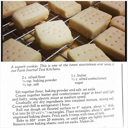 The shortbread recipe! This is from Farm Journal's Best-Ever Cookies, 1980. I've never had a bad recipe from this book and highly recommend it...If you can get your hands on it!