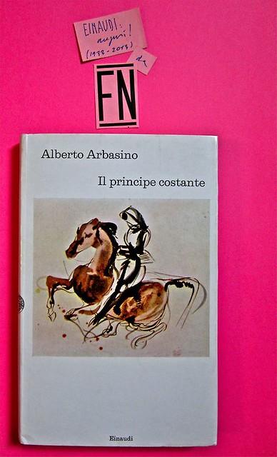 Alberto arbasino, Il principe costante. Einaudi 1972. 2a. ed.